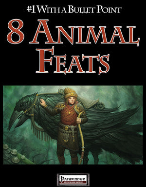 #1 With a Bullet Point: 8 Animal Feats