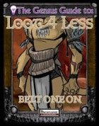 The Genius Guide to Loot 4 Less Vol. 8: Belt One On