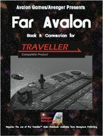 Far Avalon, Book 3, Traveller Conversion