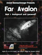 Far Avalon, Book 1, Background and Spacecraft