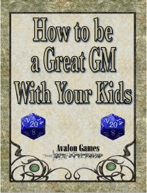How to be a Great GM with Your Kids