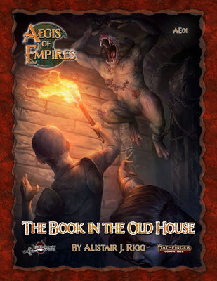 Aegis of Empires 1: The Book in the Old House (PF2)
