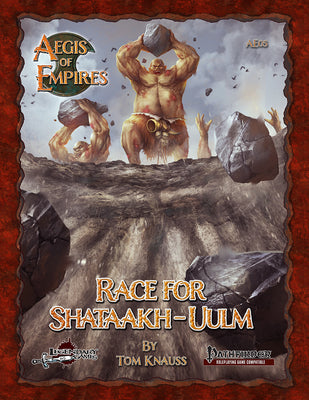 Aegis of Empires 5: Race for Shataakh-Uulm (Pathfinder RPG)