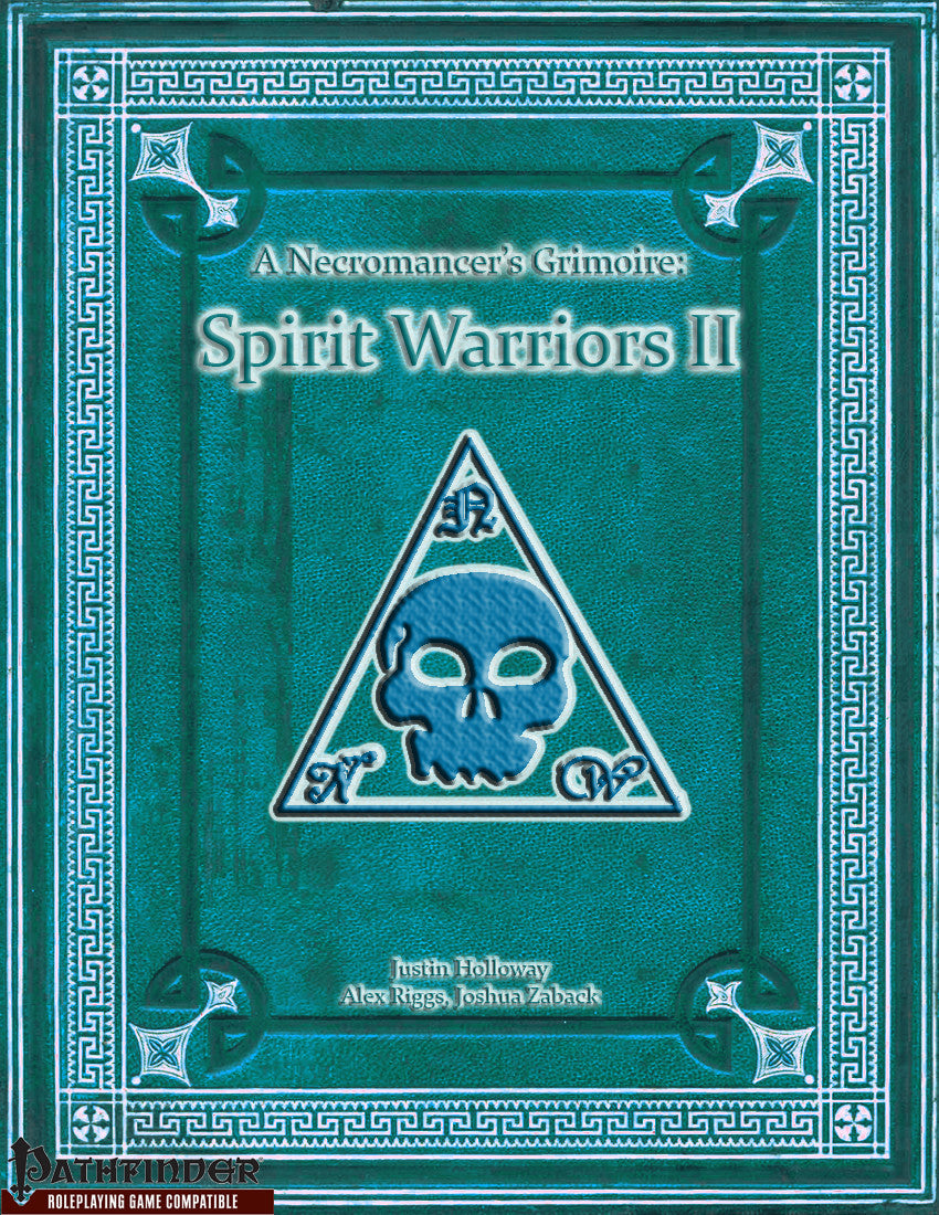 A Necromancer's Grimoire - Spirit Warriors II