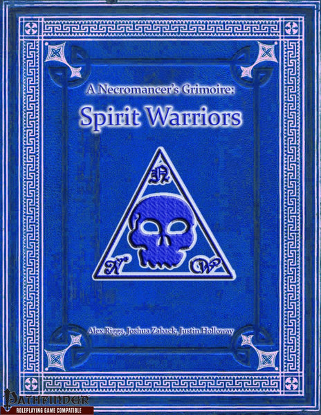 A Necromancer's Grimoire - Spirit Warriors