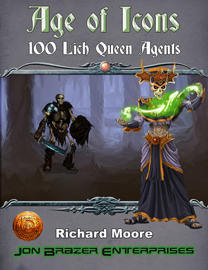 Age of Icons: 100 Lich Queen Agents (13th Age/Archmage)