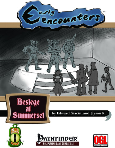 Early Encounters: Besiege at Summerset