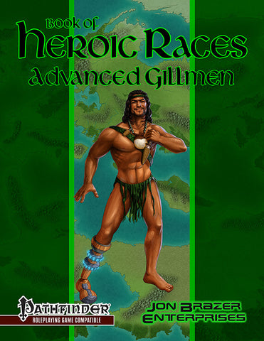Book of Heroic Races: Advanced Gillmen (PFRPG)