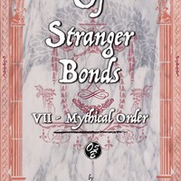 Of Stranger Bonds 7 - Mythical Order