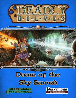 Deadly Delves: Doom of the Sky Sword (PFRPG)