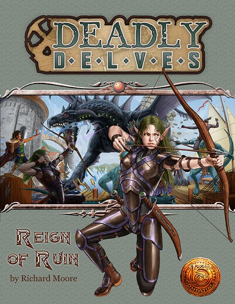 Deadly Delves: Reign of Ruin (13th Age Compatible)