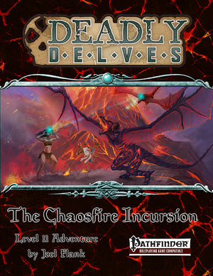 Deadly Delves: The Chaosfire Incursion (PFRPG)