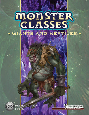 Monster Classes: Giants and Reptiles