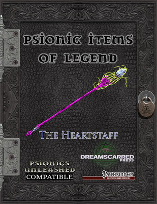 Psionic Items of Legend: The Heartstaff