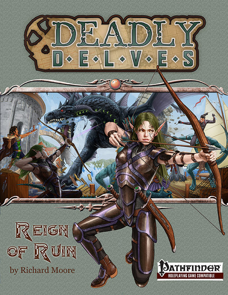 Deadly Delves: Reign of Ruin (PFRPG)