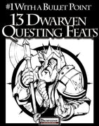 #1 With a Bullet Point: 13 Dwarven Questing Feats