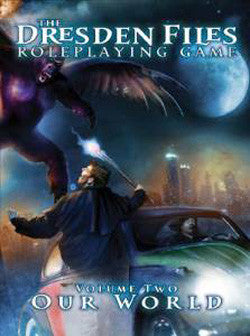 The Dresden Files Role Playing Game: Volume Two - Our World
