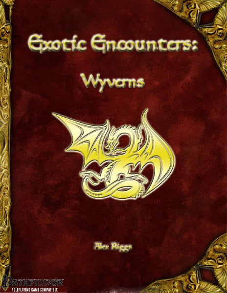 Exotic Encounters: Wyverns