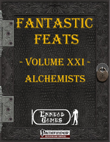Fantastic Feats Volume 21 - Alchemists