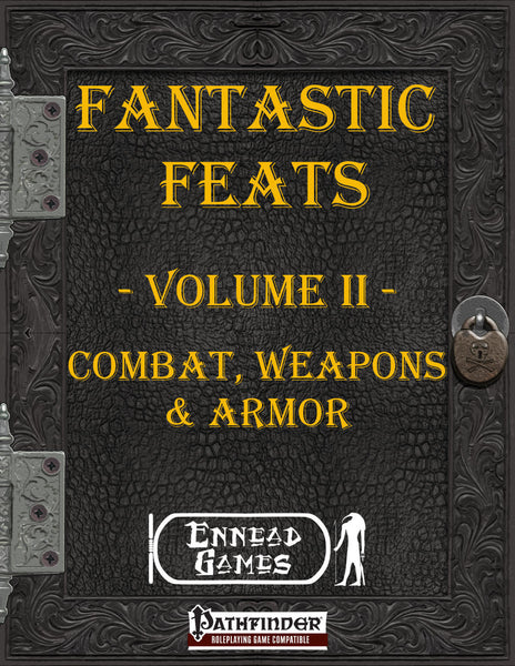 Fantastic Feats Volume 2 - Combat, Weapons & Armor