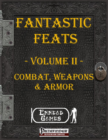 Fantastic Feats Volume II - Combat, Weapons & Armor
