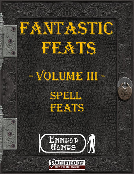 Fantastic Feats Volume 3 - Spell Feats