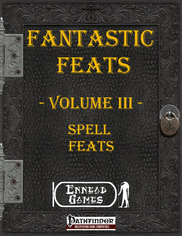 Fantastic Feats Volume III - Spell Feats