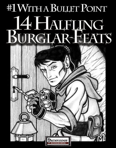 #1 With a Bullet Point: 14 Halfling Burglar Feats