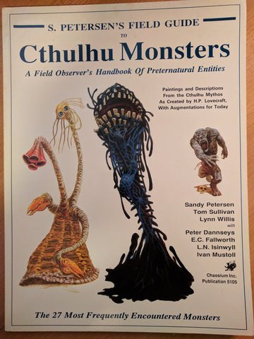 Petersen's Field Guide to Cthulhu Monsters: A Field Observer's Handbook of Preternatural Entities (Call of Cthulhu)