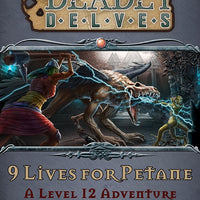 Deadly Delves: Nine Lives For Petane (PFRPG) PDF