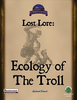 Lost Lore: Ecology of the Troll (PFRPG)
