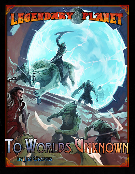 Legendary Planet: To Worlds Unknown (PFRPG)