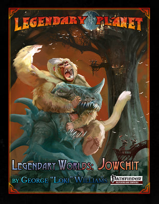 Legendary Worlds: Jowchit (Pathfinder)