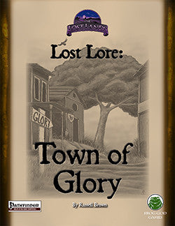 Lost Lore: The Town of Glory (Pathfinder)