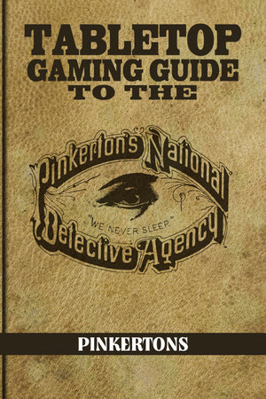Tabletop Gaming Guide to the: Pinkertons