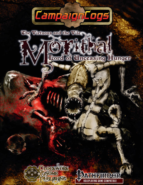 The Virtuous and the Vile: Morithal, Lord of Unceasing Hunger