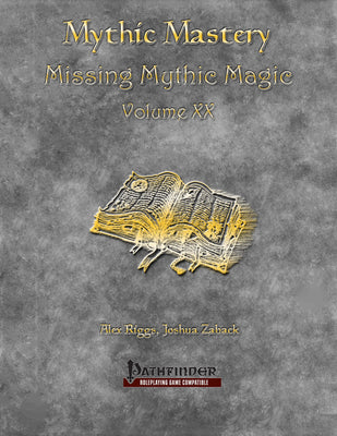 Mythic Mastery - Missing Mythic Magic Volume XX