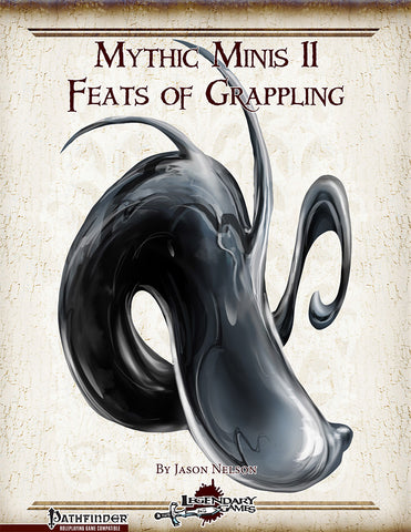 Mythic Minis 11: Feats of Grappling