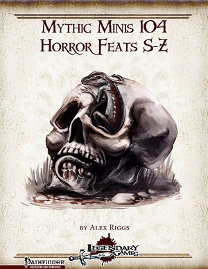 Mythic Minis 104: Horror Feats S-Z