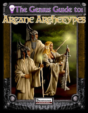 The Genius Guide to Arcane Archetypes