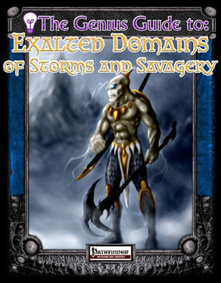 The Genius Guide to Exalted Domains of Storms and Savagery