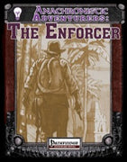 Anachronistic Adventurers: The Enforcer