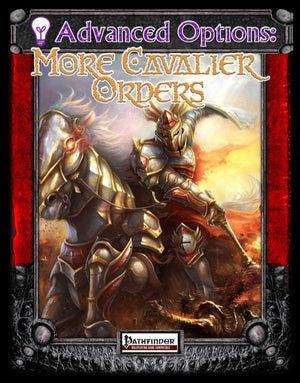 Advanced Options: More Cavalier Orders