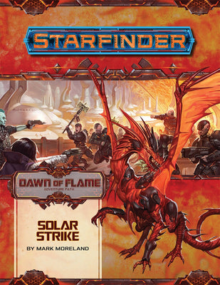 Starfinder Adventure Path - Solar Strike (Dawn of Flame 5/6)