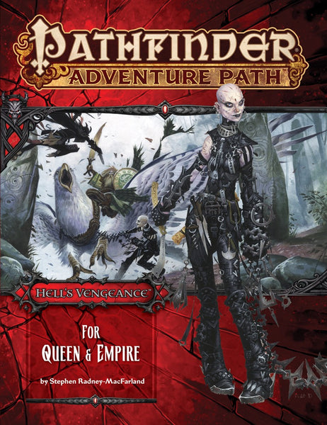 "Pathfinder Adventure Path #106: Hell's Vengeance Part 4 of 6 ""For Queen & Empire"""