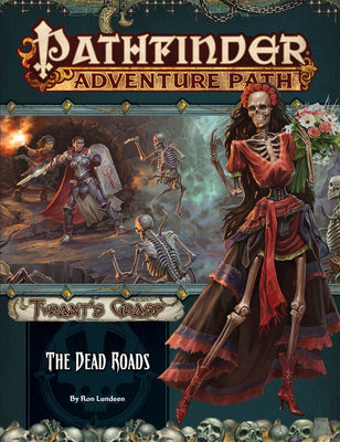 Pathfinder RPG: (Adventure Path) The Dead Roads (The Tyrant's Grasp Part 1 of 6)