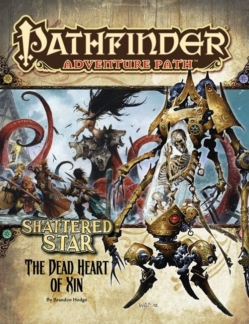 Pathfinder Adventure Path #66: The Dead Heart of Xin (Shattered Star 6 of 6; PFRPG)