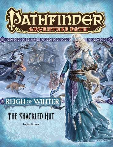 Pathfinder Adventure Path #68: The Shackled Hut (Reign of Winter 2 of 6; PFRPG)