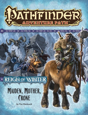 Pathfinder Adventure Path #69: Maiden, Mother, Crone (Reign of Winter 3 of 6; PFRPG)