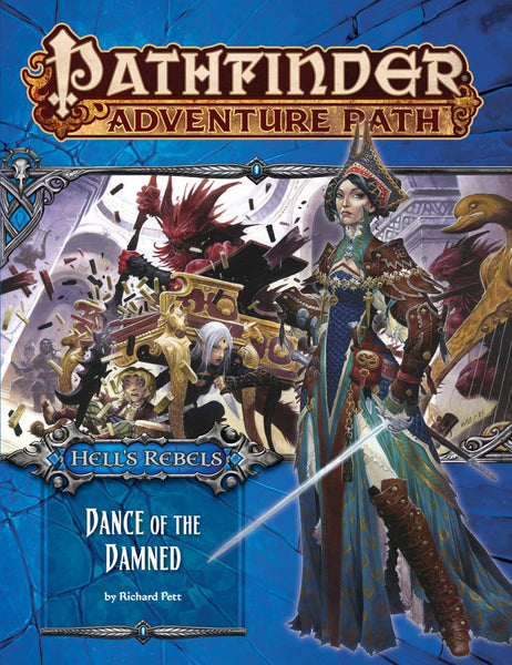 "Pathfinder Adventure Path #99: Hell's Rebels Part 3 of 6 ""Dance of the Damned"""